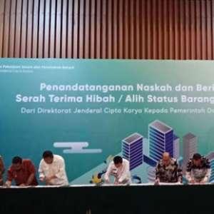 Kementerian PUPR Serah Terima Hibah Aset Senilai Rp1,86 Triliun