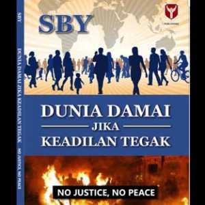 Dunia Damai Jika Keadilan Tegak: No Justice, No Peace